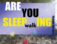 Are You Sleepwalking Through Your Life?