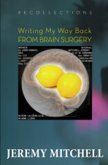 recollections-writing my way back from brain surgery